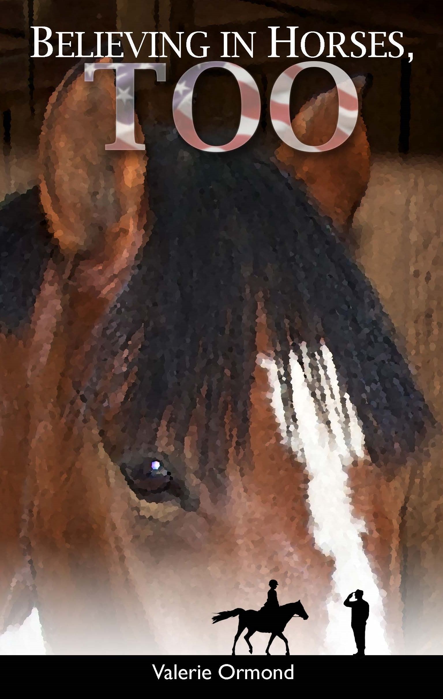 Believing Ih Horses, Too award-winning young adult book.
